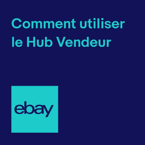 Comment utiliser le Hub Vendeur